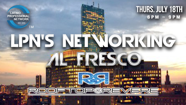 July Latino Networking Mixer In Boston – Networking Al Fresco®